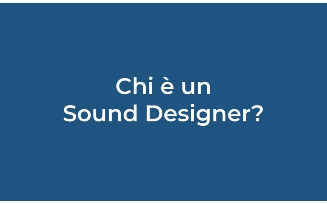 Chi è un Sound Designer?